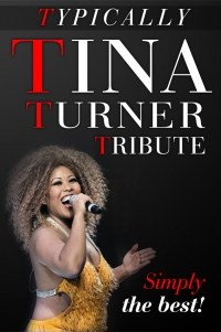 TINA TURNER TRIBUTE - Typically Tina!